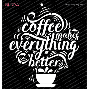 Craft Stencils - Coffee Is Everything 9x9 - Mudra